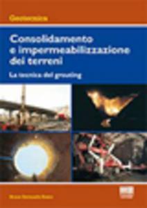 Libro Consolidamento e impermeabilizzazione dei terreni. La tecnica del grouting Bernardo Bosco Bruno