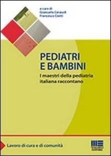 Pediatri e bambini. I maestri della pediatria italiana raccontano.pdf