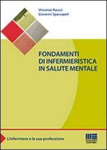 Foto Cover di Fondamenti di infermieristica in salute mentale, Libro di Vincenzo Raucci,Giovanni Spaccapeli, edito da Maggioli Editore