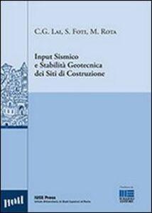 Foto Cover di Input sismico e stabilità geotecnica dei siti di costruzione, Libro di AA.VV edito da Maggioli Editore