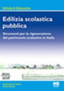 Libro Edilizia scolastica pubblica Angela S. Pavesi , Giulia Zanata