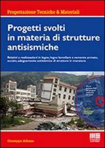 Libro Progetti svolti in materia di strutture antisismiche. Con CD-ROM Giuseppe Albano