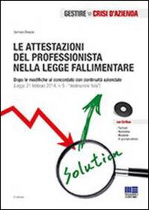 Libro Le attestazioni del professionista nella legge fallimentare. Con CD-ROM Gennaro Brescia
