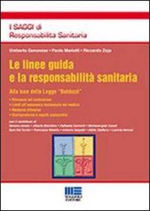 Libro Le linee guida e la responsabilità sanitaria Umberto Genovese , Paolo Mariotti , Riccardo Zoja