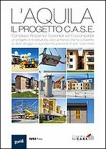 Libro L'Aquila. Il progetto C.A.S.E. Complessi antisismici sostenibili ed ecocompatibili