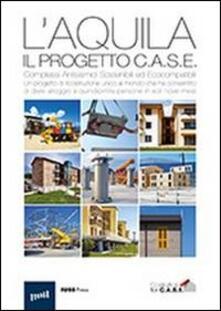 Vitalitart.it L'Aquila. Il progetto C.A.S.E. Complessi antisismici sostenibili ed ecocompatibili Image