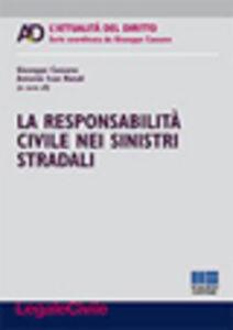 Libro La responsabilità civile nei sinistri stradali