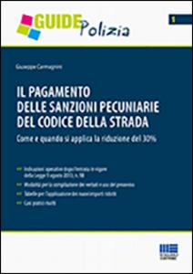Libro Il pagamento delle sanzioni pecuniarie del codice della strada Giuseppe Carmagnini