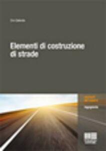 Libro Elementi di costruzione di strade Ciro Caliendro