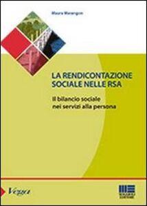Libro La rendicontazione sociale nelle RSA. Il bilancio sociale nei servizi alla persona Maura Marangon