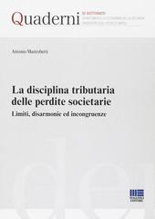 La disciplina tributaria delle perdite societarie. Limiti, disarmonie ed incongruenze