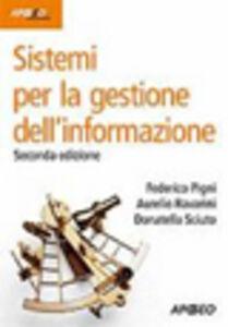 Libro Sistemi per la gestione dell'informazione Federico Pigni , Aurelio Ravarini , Donatella Sciuto