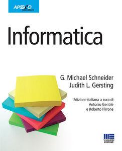 Foto Cover di Informatica, Libro di Michael Schneider,Judith Gersting, edito da Apogeo Education