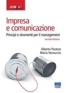 Libro Impresa e comunicazione. Principi e strumenti per il management Alberto Pastore , Maria Vernuccio