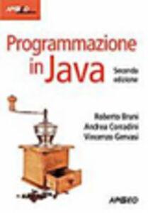 Foto Cover di Programmazione in Java. Con CD-ROM, Libro di Roberto Bruni,Andrea Corradini, edito da Apogeo Education