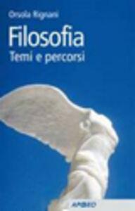 Libro Filosofia. Temi e percorsi Orsola Rignani