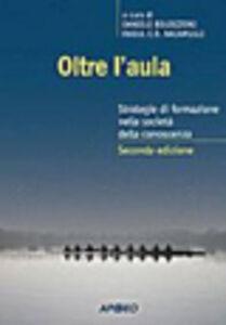 Libro Oltre l'aula Daniele Boldizzoni , Raoul C. Nacamulli