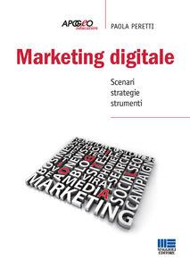 Foto Cover di Marketing digitale, Libro di Paola Peretti, edito da Apogeo Education