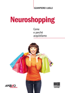 Libro Neuroshopping. Come e perché acquistiamo Giampiero Lugli