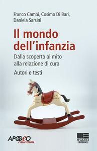 Foto Cover di Il mondo dell'infanzia, Libro di AA.VV edito da Apogeo Education