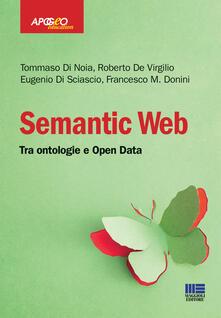 Semantic web. Tra ontologie e Open Data - Tommaso Di Noia,Roberto De Virgilio,Eugenio Di Sciascio - copertina