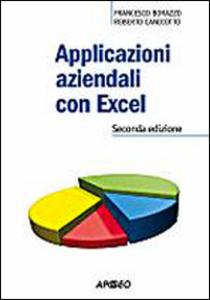 Libro Applicazioni aziendali con Excel Francesco Borazzo , Roberto Candiotto