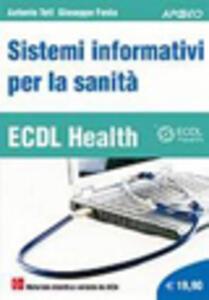 ECDL Health. Sistemi informativi per la sanità - Antonio Teti,Giuseppe Festa - copertina