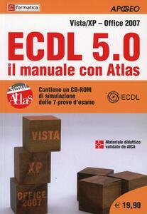 ECDL 5.0. Il manuale con Atlas. Vista-XP - copertina