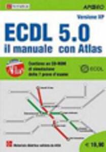 Foto Cover di ECDL. Il manuale con Atlas. Syllabus 5.0, Libro di  edito da Apogeo Education