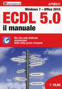 Libro ECDL 5.0. Il manuale. Windows 7 Office 2010