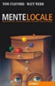 Foto Cover di Mente locale, Libro di Tom Stafford,Matt Webb, edito da Apogeo Education