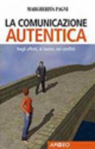 Libro La comunicazione autentica Margherita Pagni