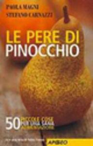 Libro Le pere di Pinocchio Paola Magni , Stefano Carnazzi