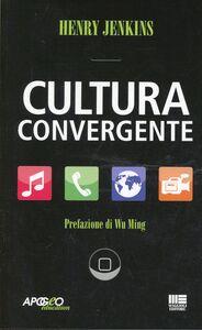 Foto Cover di Cultura convergente, Libro di Henry Jenkins, edito da Apogeo Education