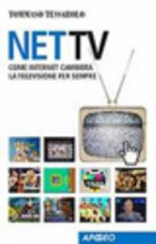 Premioquesti.it Net Tv. Come Internet cambierà la televisione per sempre Image