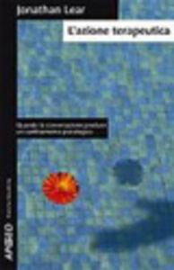 Foto Cover di L' azione terapeutica, Libro di Jonathan Lear, edito da Apogeo Education