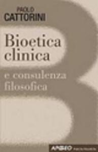 Libro Bioetica clinica Paolo Cattorini
