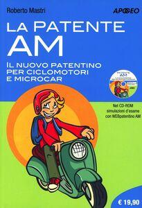 Libro La patente AM. Il nuovo patentino per ciclomotori Roberto Mastri