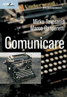 Comunicare - Marco Gasperetti,Mirko Tavosanis - ebook