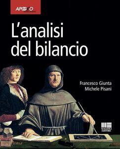 Foto Cover di L' analisi di bilancio, Libro di Francesco Giunta,Michele Pisani, edito da Apogeo Education