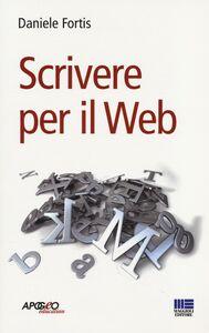 Foto Cover di Scrivere per il web, Libro di Daniele Fortis, edito da Apogeo Education