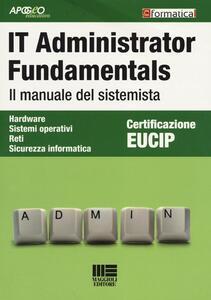 IT Administrator Fundamentals. Il manuale del sistemista - copertina