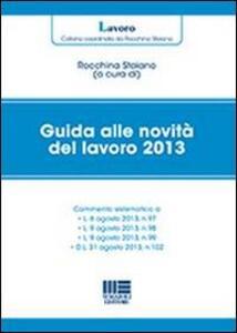 Guida alle novità del lavoro 2013 - Rocchina Staiano - copertina