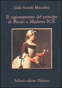 Il ragionamento del principe di Biscari a Madama N. N.