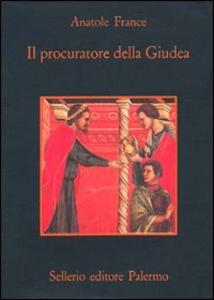 Libro Il procuratore della Giudea Anatole France