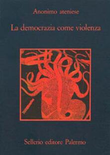 La democrazia come violenza.pdf