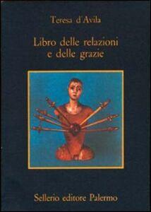 Libro Libro delle relazioni e delle grazie Teresa d'Avila (santa)