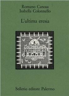 Ristorantezintonio.it L' ultima eresia. Quietisti e inquisizione in Sicilia tra Seicento e Settecento Image