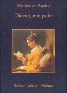 Libro Diderot, mio padre M. Angélique madame de Vandeul