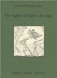 Libro Un inglese all'opera dei pupi Henry F. Jones